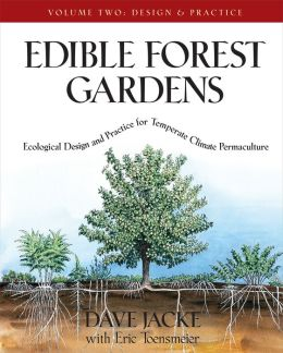 Edible Forest Gardens: Volume 2: Ecological Design and Practice for Temperate-Climate Permaculture