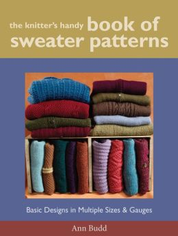Knitter's Handy Book of Sweater Patterns: Basic Designs in Multiple Sizes & Gauges