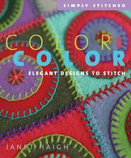 Color on Color: Elegant Designs to Stitch