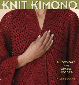Knit Kimono: 18 Designs with Simple Shapes