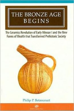 The Bronze Age Begins: The Ceramics Revolution of Early Minoan I and the New Forms of Wealth That Transformed Prehistoric Society