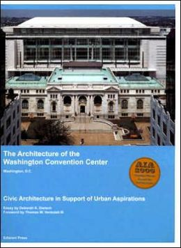 The Architecture of the Washington Convention Center, Washington, D. C.: Civic Architecture in Support of Urban Aspirations