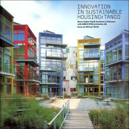 Innovation in Sustainable Housing: Tango: Moore Ruble Yudell Architects and Planners with SWECO FFNS Arkitekter AB