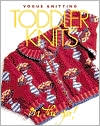 Toddler Knits (Vogue Knitting on the Go! Series)