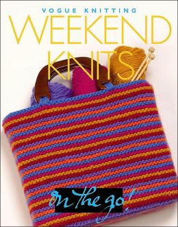 Vogue® Knitting on the Go! Weekend Knits