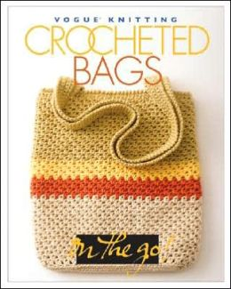 Vogue Knitting on the Go! Crocheted Bags