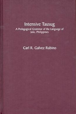 Intensive Tausug: A Pedagogical Grammar of the Language of Jolo, Phillipines