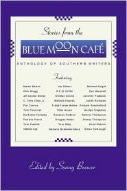 Stories from the Blue Moon Café: Anthology of Southern Writers