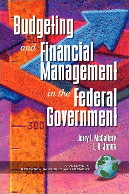 Public Budgeting And Financial Management In The Federal Government (Pb)