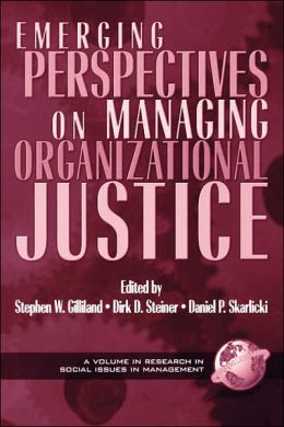 Emerging Perspectives On Managing Organizational Justice (Pb)