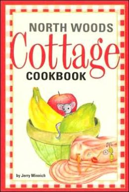 North Woods Cottage Cookbook