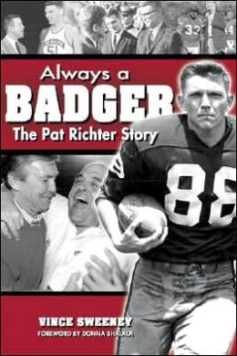 Always a Badger: The Pat Richter Story