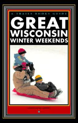 Great Wisconsin Winter Weekends