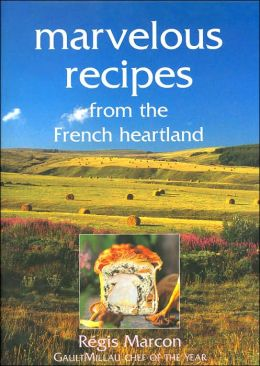 Marvelous Recipes from the French Heartland