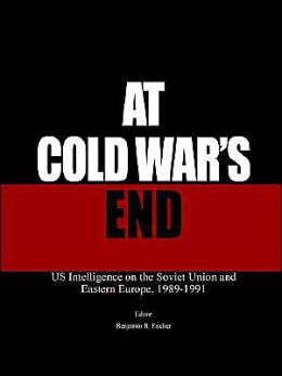 At Cold War's End: Us Intelligence on the Soviet Union and Eastern Europe, 1989-1991