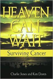 Heaven Can Wait: Surviving Cancer