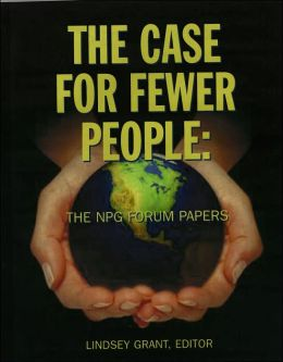 The Case for Fewer People: The NPG Forum Papers