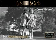 Girls Will Be Girls: How to Keep the Fun in Raising Girls