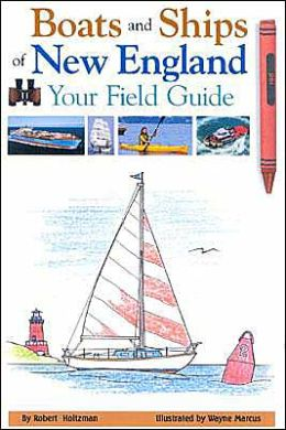 Boats and Ships of New England: Your Field Guide