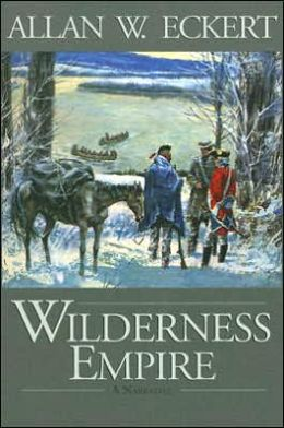 Wilderness Empire (The Winning of America Series)