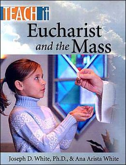 Teach It: Eucharist and the Mass