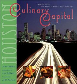 Culinary Capital: Signature Dishes from America's Premier Restaurant City