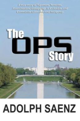 OPS Story, The: The True Story of Tupamaro Terrorists, Assassinati