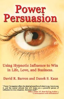 Power Persuasion: Using Hypnotic Influence in Life, Love and Business