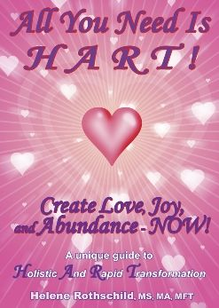 All You Need is HART!: Create Love, Joy and Abundance - NOW!