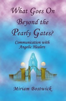 What Goes On Beyond the Pearly Gates?: Communications with Angelic Healers