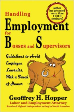 Handling Employment for Bosses and Supervisors: Avoid Employee Lawsuits