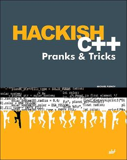 Hackish C++ Pranks & Tricks