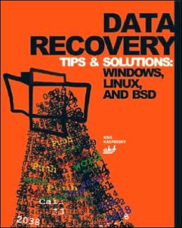 Data Recovery Tips and Solutions: Windows, Linux, and BSD