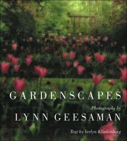 Lynn Geesaman: Gardenscapes
