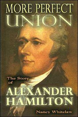 More Perfect Union: The Story of Alexander Hamilton