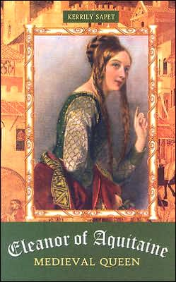 Eleanor of Aquitaine: Medieval Queen