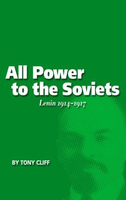 All Power to the Soviets: Lenin 1914-1917 (Vol. 2)