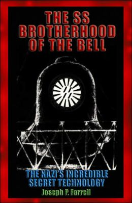 SS Brotherhood of the Bell: The Nazis' Incredible Secret Technology