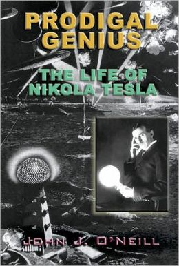 Prodigal Genius: The Life of Nikola Tesla: The Deluxe Edition on the World's Greatest Inventor