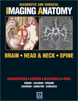 Diagnostic and Surgical Imaging Anatomy: Brain, Head and Neck, Spine: Published by Amirsys