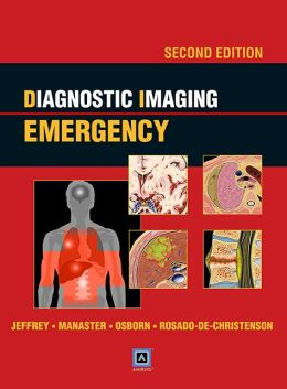 Diagnostic Imaging: Emergency: Published by Amirsys