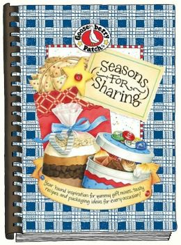 Seasons for Sharing: Year 'Round Inspiration for Yummy Gift Mixes, Tasty Recipes and Packaging Ideas for Every Occasion!