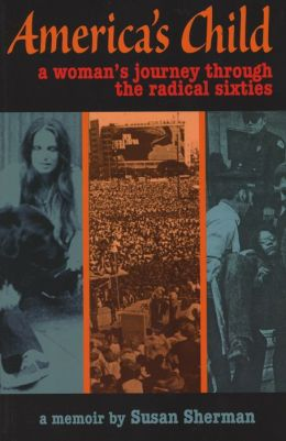 America's Child: A Woman's Journey Through the Radical Sixties