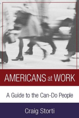 Americans at Work: A Cultural Guide to the Can-Do People