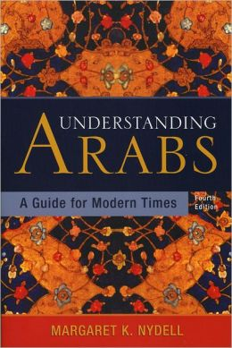 Understanding Arabs: A Guide to Modern Times