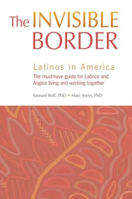 The Invisible Border: Latino Culture in America