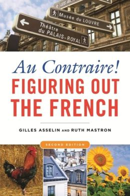 Au Contraire!: Figuring out the French