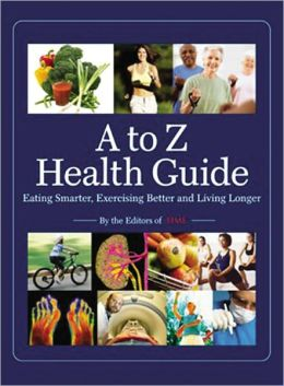 Time: A to Z Health Guide: Eating Smarter, Exercising Better and Living Longer