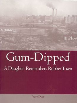 Gum-Dipped: A Daughter Remembers Rubber Town