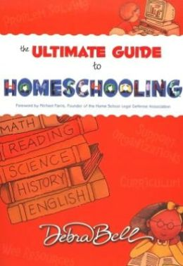 The Ultimate Guide to Homeschooling, 2nd Edition